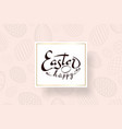 happy easter background lettering eggs texture vector image