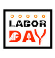 happy labor day banner vector image vector image