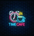 neon sign of time-cafe with clock and coffee cup vector image vector image