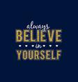 always believe in yourself with glitter slogan