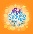 april showers give mayflowers spring banner vector image