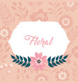 natural floral flowers vector image