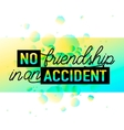 Happy Friendships day vector image vector image