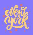 new york lettering phrase for postcard banner vector image
