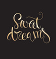 sweet dreams hand lettering vector image vector image