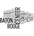 baton rouge river center text word cloud concept vector image vector image