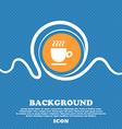 Coffee cup sign Blue and white abstract background vector image