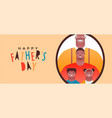 fathers day and grandfather men family portrait vector image vector image