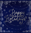 happy holidays in silver on blue with snowflakes vector image