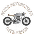 old vintage motorcycle logo cafe racer theme vector image