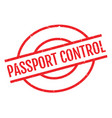 passport control rubber stamp vector image