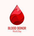 world blood donor day - red paper cut blood drop vector image
