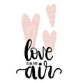 card with calligraphy lettering love in the air vector image vector image