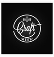 craft beer vintage logo on black background vector image vector image