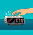 hand turns off the alarm pop art vector image