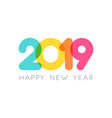 2019 happy new year typography design vector image vector image