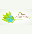 happy earth day card of green natural planet vector image vector image