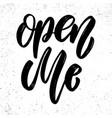 open me lettering phrase for postcard banner flyer vector image
