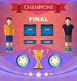 Soccer Game Champions Final Scoreboard vector image