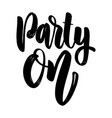 party on lettering phrase for greeting card vector image