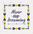 motivational poster with tribal graphic design vector image vector image