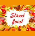 street food fastfood snacks poster menu vector image vector image