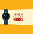 office hours with hand wristwatch and quote text vector image vector image