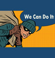 thief robbed bank we can do it vector image vector image