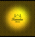 ramadan kareem congratulations on the holiday vector image