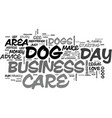 a dog day care business can be a lot of fun text vector image vector image