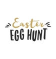 Easter funny sign - Easter Egg Hunt Easter wishes vector image vector image