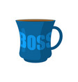 mug of boss isolated pot of director vector image