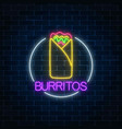 neon glowing sign of burrito in circle frame vector image vector image