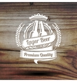 Old styled label for your beer business shop vector image vector image