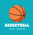 basketball your lifestyle basketball background ve vector image