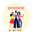 happy flat women friend hugging with fun vector image