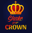 shake your crown flat vector image