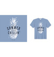 summer chillin graphic tee design with vector image vector image