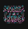 detailed ornamental take a ride quote designr vector image vector image