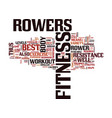 fitness rowers are the best text background word vector image vector image