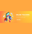 tracking isometric concept phone banner orange vector image vector image