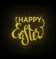 glitter textured inscription happy easter vector image