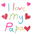 happy fathers day card love papa vector image vector image