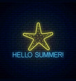 hello summer glowing neon sign with sea star vector image