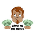 human emoji with show me money expression on vector image vector image