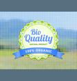 bio quality label on blurry landscape mosaic vector image