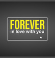 forever in love with you love quote with modern vector image