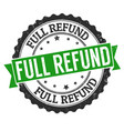 full refund grunge rubber stamp vector image vector image
