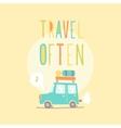 travel often road trip vector image vector image