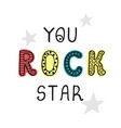 you rock star - fun hand drawn nursery poster vector image
